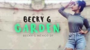 Becky G - Garden